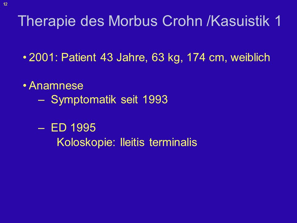 Therapie des Morbus Crohn /Kasuistik 1