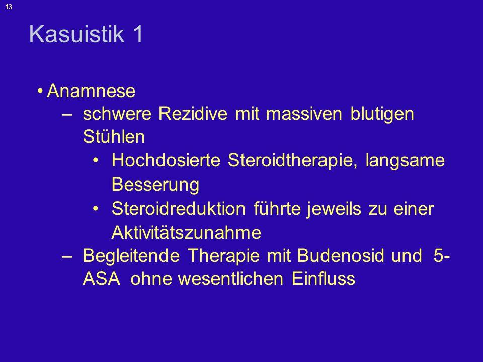 Kasuistik 1 Anamnese schwere Rezidive mit massiven blutigen Stühlen