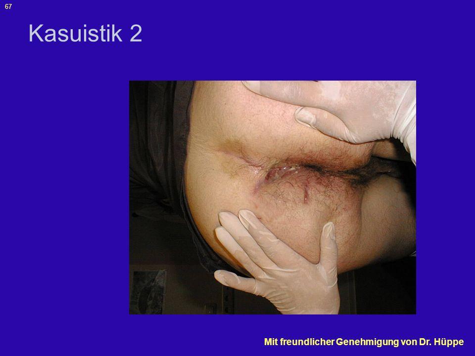 Kasuistik 2 Mit freundlicher Genehmigung von Dr. Hüppe