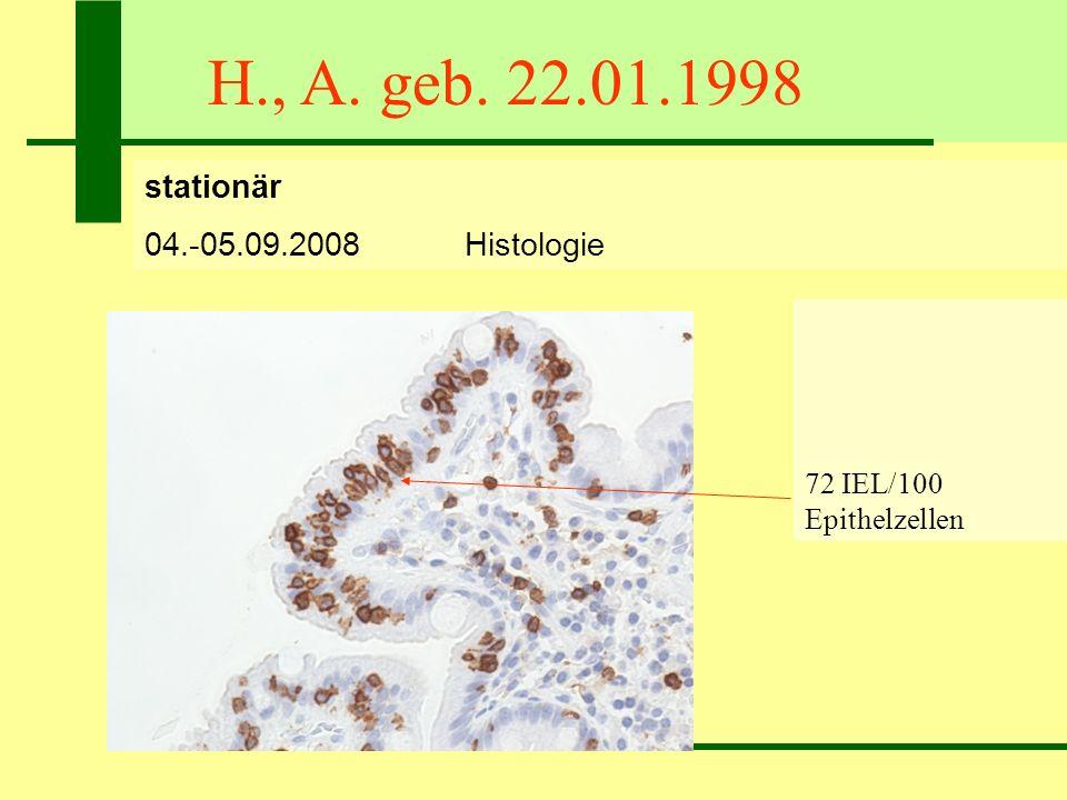 H., A. geb. 22.01.1998 stationär 04.-05.09.2008 Histologie