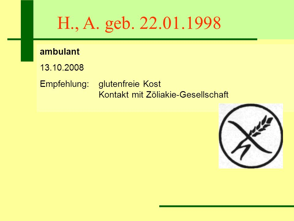 H., A. geb. 22.01.1998 ambulant. 13.10.2008.