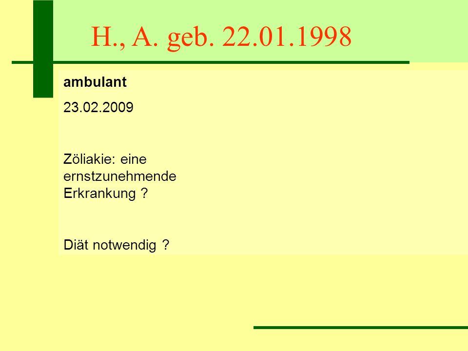 H., A. geb. 22.01.1998ambulant. 23.02.2009.