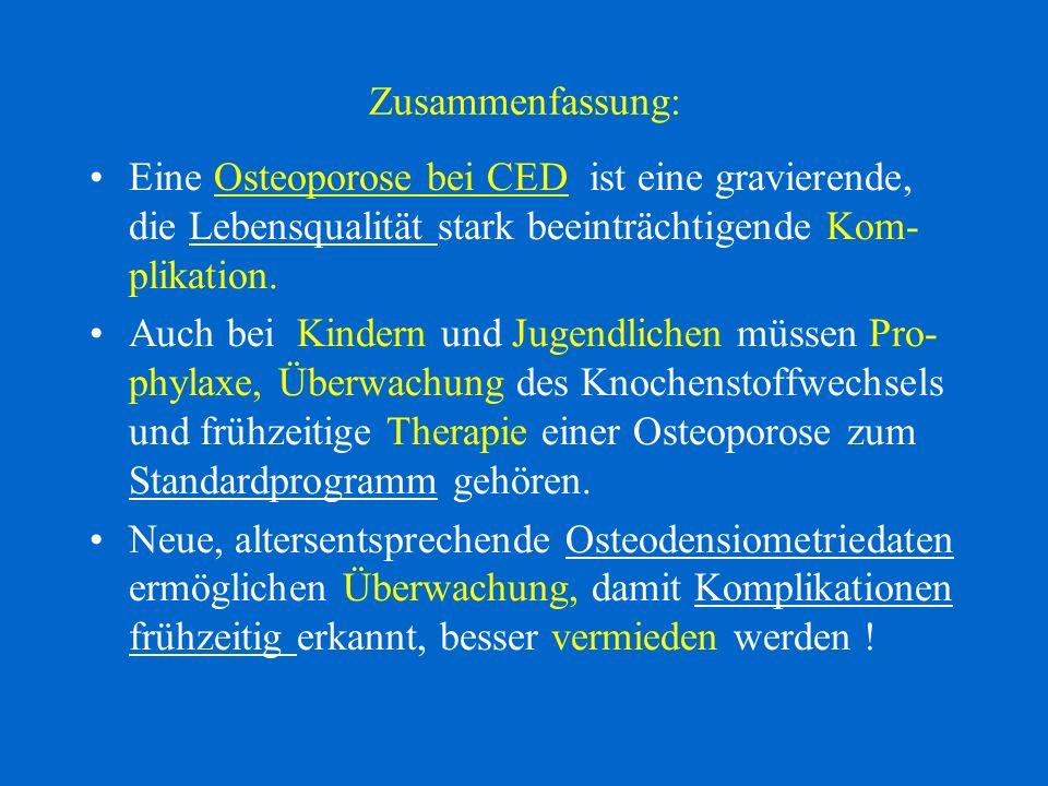 Zusammenfassung:Eine Osteoporose bei CED ist eine gravierende, die Lebensqualität stark beeinträchtigende Kom-plikation.