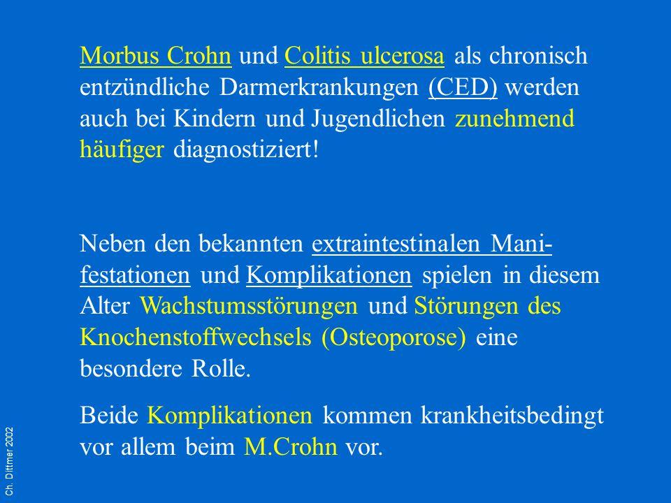 Morbus Crohn und Colitis ulcerosa als chronisch entzündliche Darmerkrankungen (CED) werden auch bei Kindern und Jugendlichen zunehmend häufiger diagnostiziert!