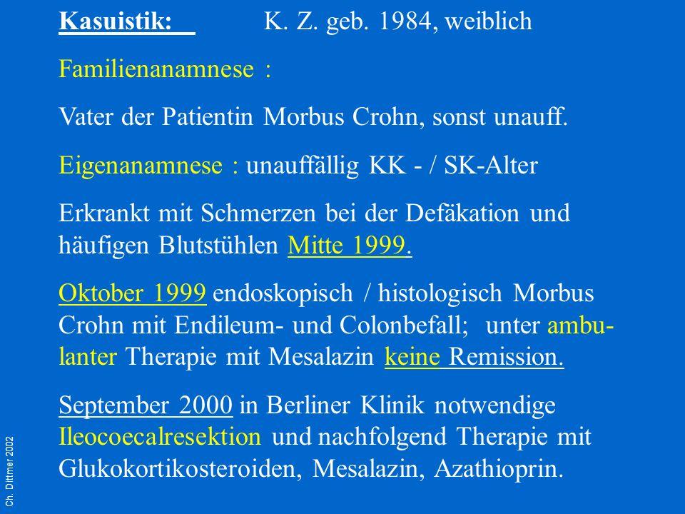 Kasuistik: K. Z. geb. 1984, weiblich Familienanamnese :