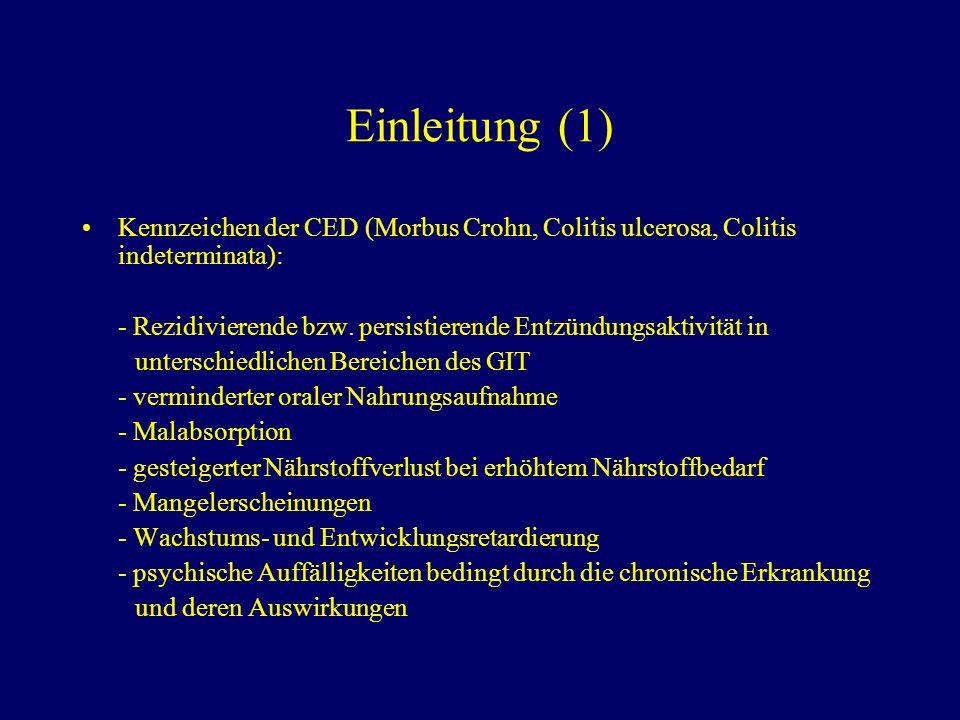 Einleitung (1) Kennzeichen der CED (Morbus Crohn, Colitis ulcerosa, Colitis indeterminata):