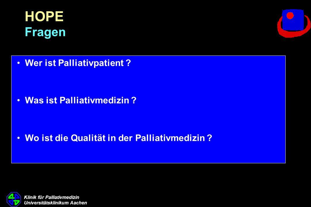 HOPE Fragen Wer ist Palliativpatient Was ist Palliativmedizin