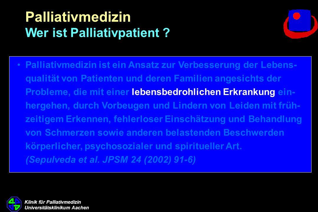 Palliativmedizin Wer ist Palliativpatient
