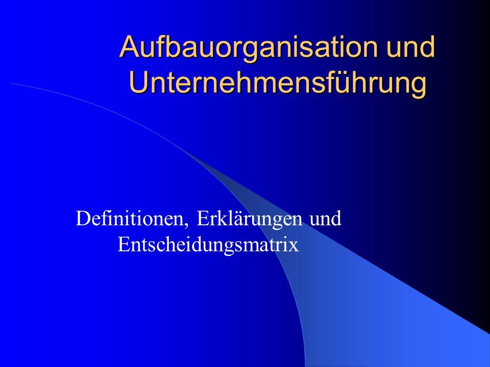 Aufbauorganisation und Unternehmensführung