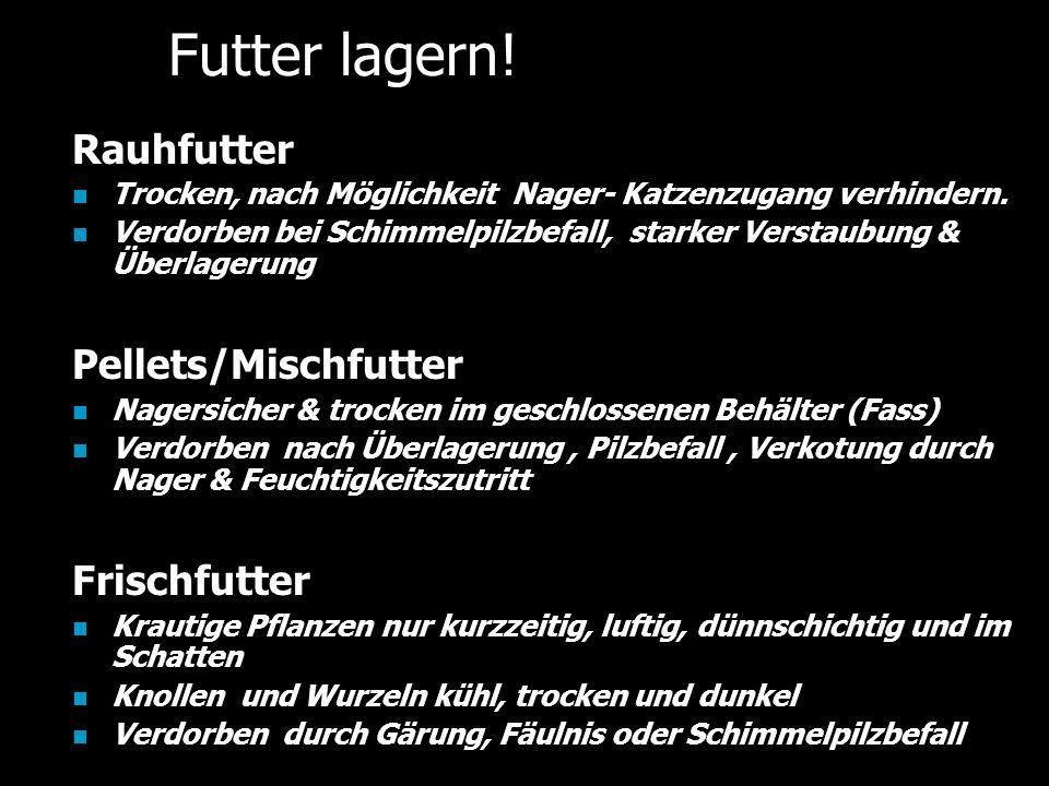 Futter lagern! Rauhfutter Pellets/Mischfutter Frischfutter