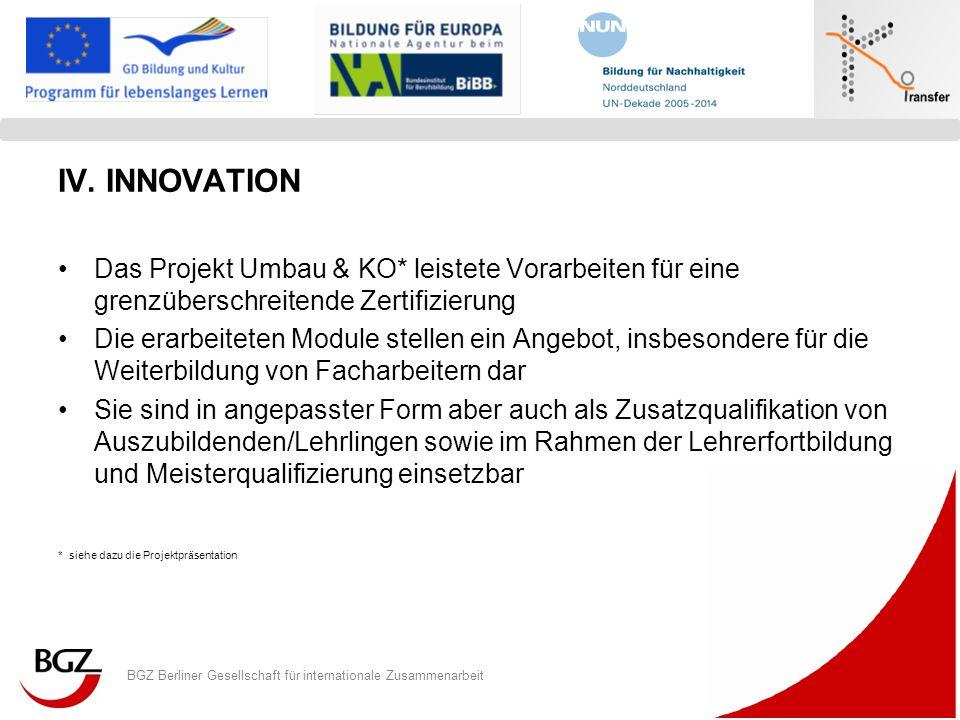 IV. INNOVATION Das Projekt Umbau & KO* leistete Vorarbeiten für eine grenzüberschreitende Zertifizierung.