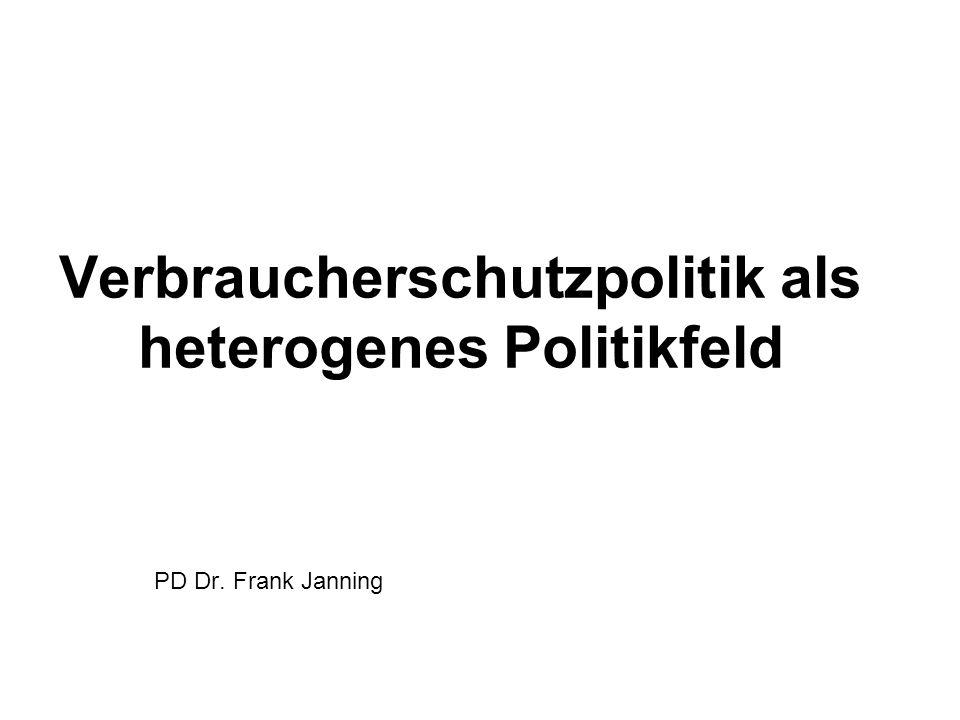 Verbraucherschutzpolitik als heterogenes Politikfeld