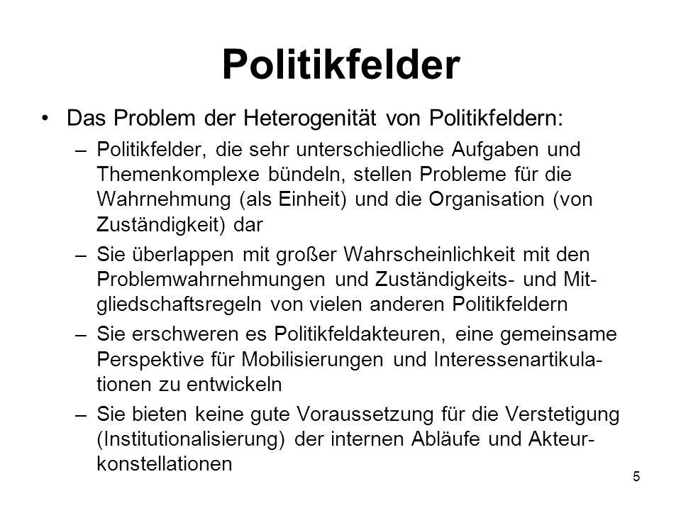 Politikfelder Das Problem der Heterogenität von Politikfeldern: