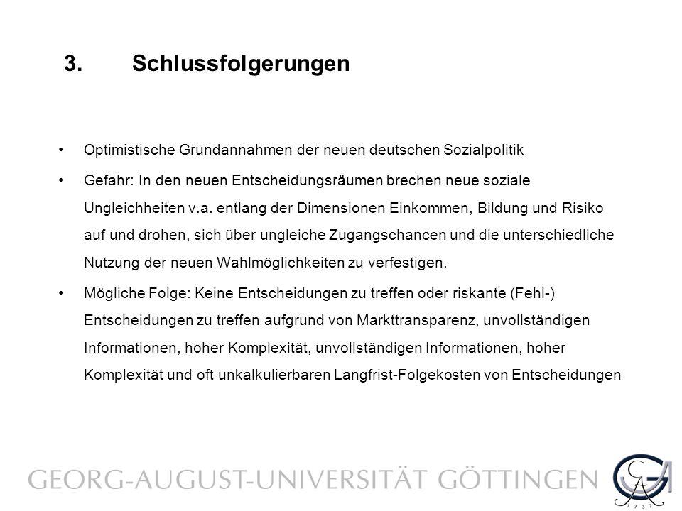 3. Schlussfolgerungen Optimistische Grundannahmen der neuen deutschen Sozialpolitik.