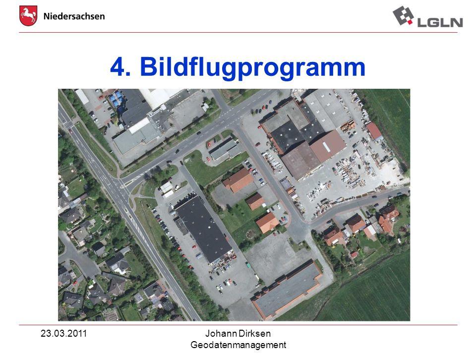 4. Bildflugprogramm 23.03.2011 Johann Dirksen Geodatenmanagement