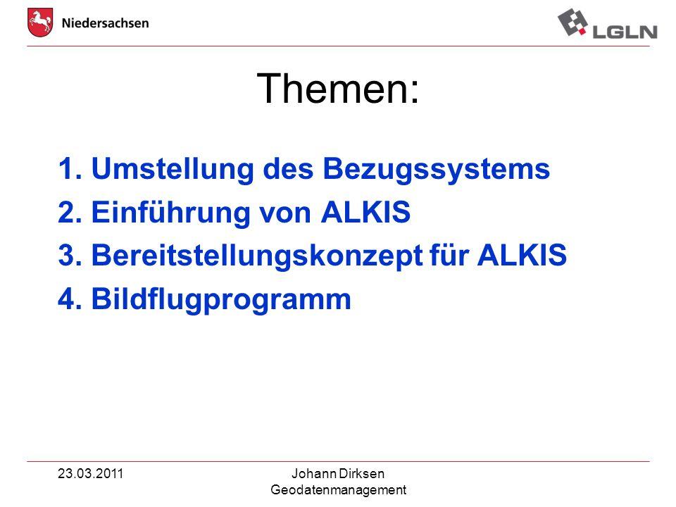 Themen: 1. Umstellung des Bezugssystems 2. Einführung von ALKIS