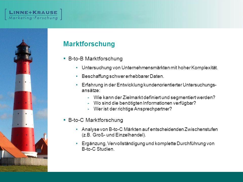 Marktforschung B-to-B Marktforschung B-to-C Marktforschung