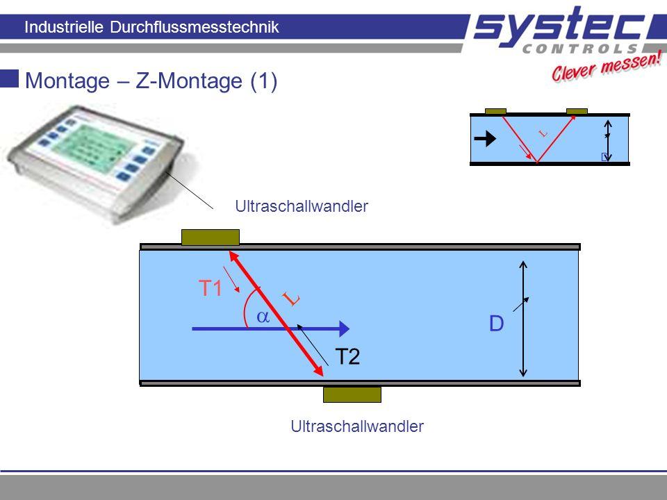 Montage – Z-Montage (1) T1 L  D T2 Prinzip der Laufzeitmessung