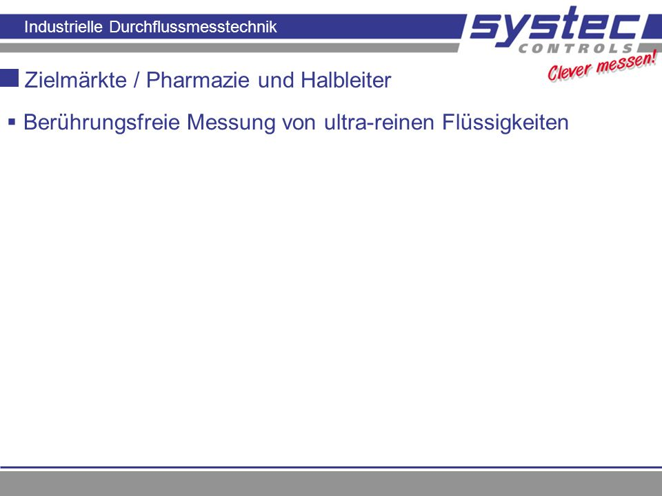 Zielmärkte / Pharmazie und Halbleiter