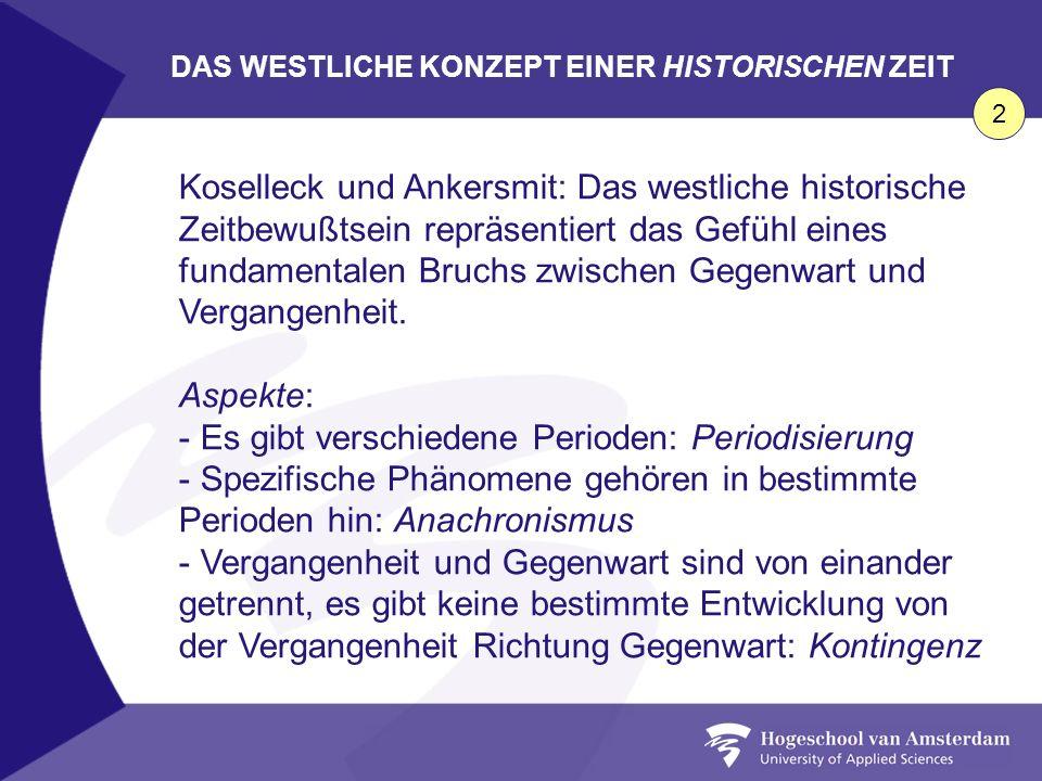 DAS WESTLICHE KONZEPT EINER HISTORISCHEN ZEIT