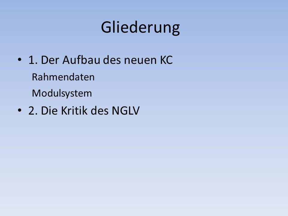 Gliederung 1. Der Aufbau des neuen KC 2. Die Kritik des NGLV