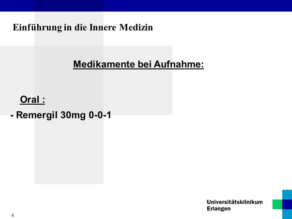 Einführung in die Innere Medizin Medikamente bei Aufnahme: