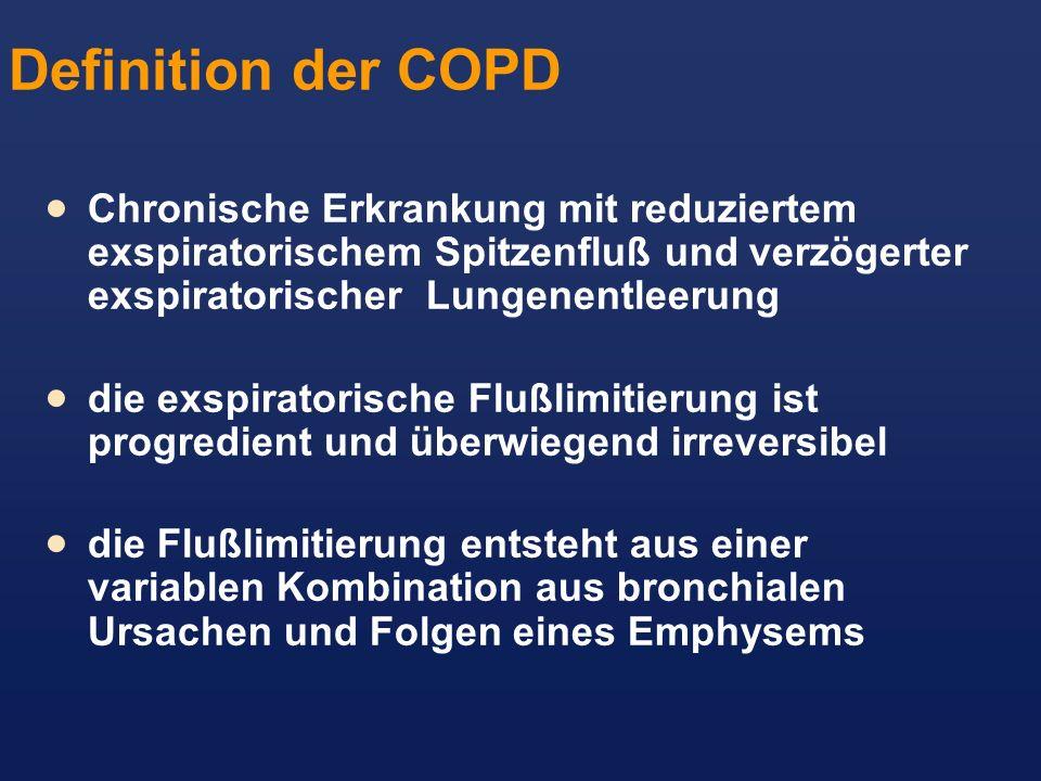 Definition der COPD Chronische Erkrankung mit reduziertem exspiratorischem Spitzenfluß und verzögerter exspiratorischer Lungenentleerung.