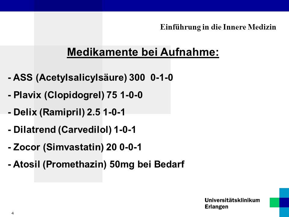 Medikamente bei Aufnahme: