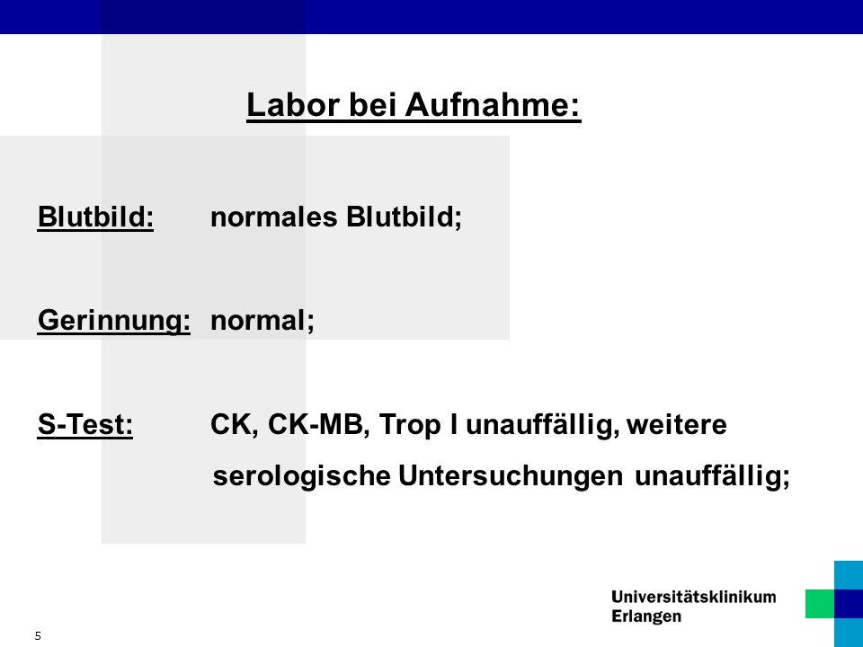 serologische Untersuchungen unauffällig;