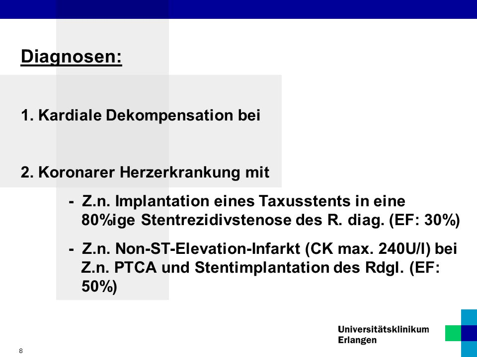 Diagnosen: 1. Kardiale Dekompensation bei