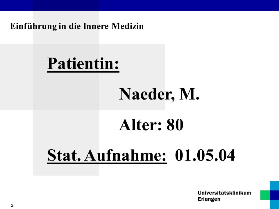 Patientin: Naeder, M. Alter: 80 Stat. Aufnahme: 01.05.04