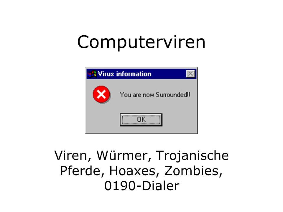 Viren, Würmer, Trojanische Pferde, Hoaxes, Zombies, 0190-Dialer