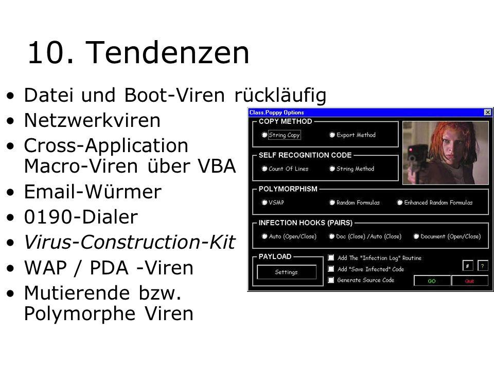 10. Tendenzen Datei und Boot-Viren rückläufig Netzwerkviren