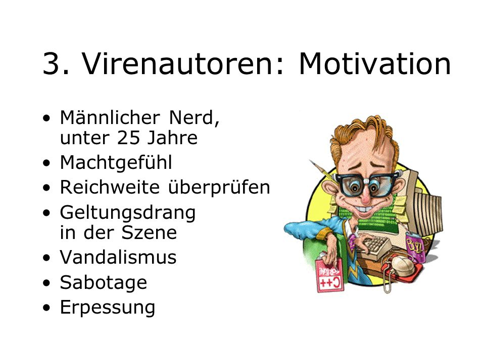 3. Virenautoren: Motivation