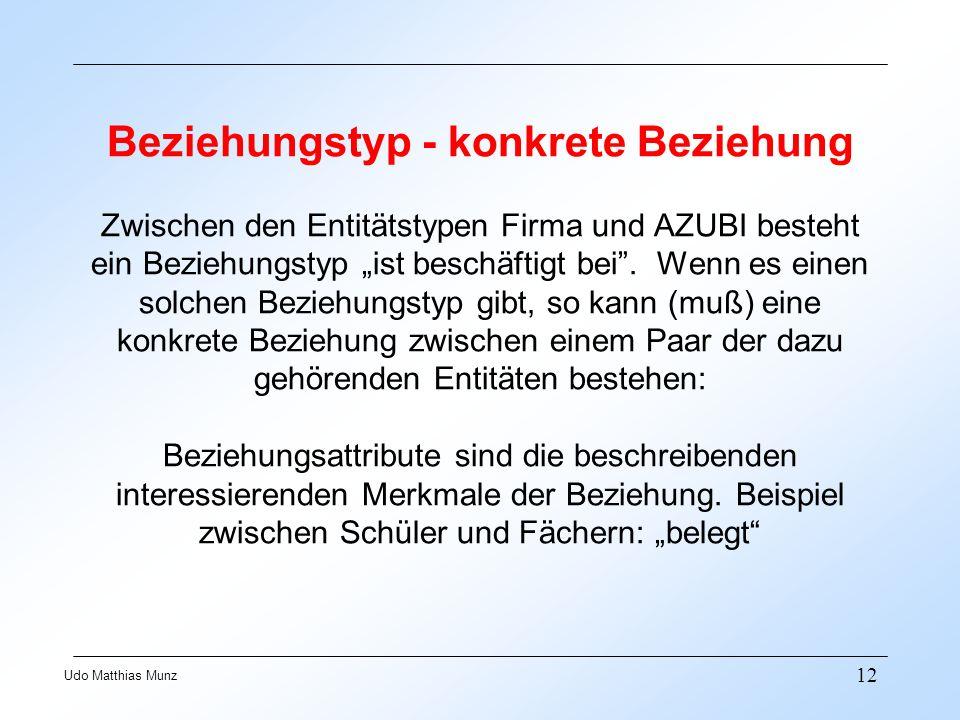 """Beziehungstyp - konkrete Beziehung Zwischen den Entitätstypen Firma und AZUBI besteht ein Beziehungstyp """"ist beschäftigt bei ."""