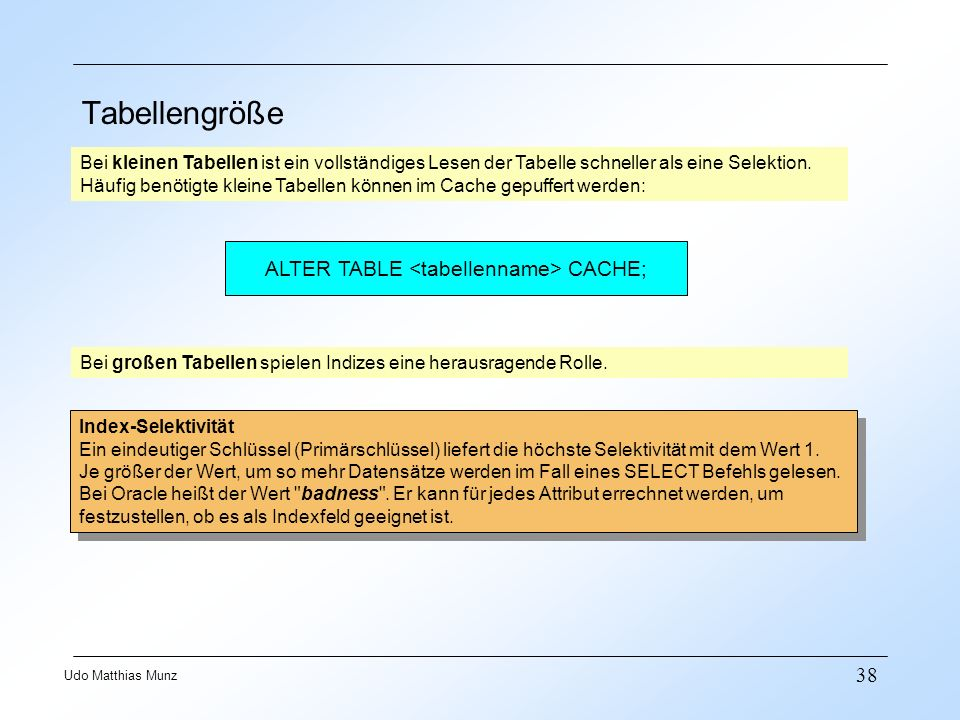 ALTER TABLE <tabellenname> CACHE;
