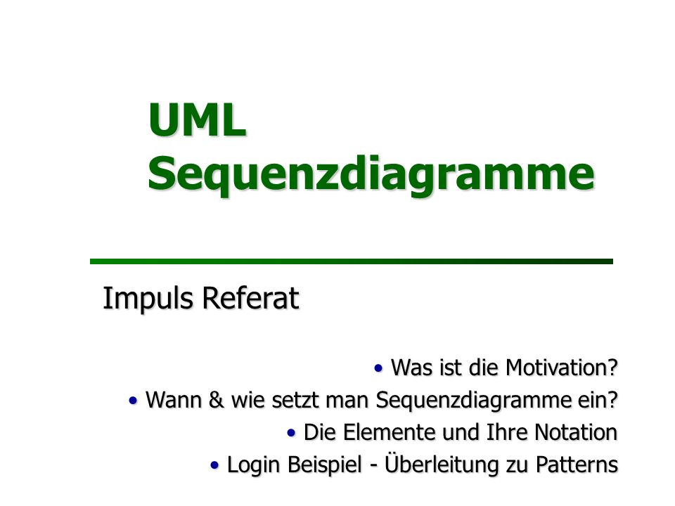 UML Sequenzdiagramme Impuls Referat Was ist die Motivation