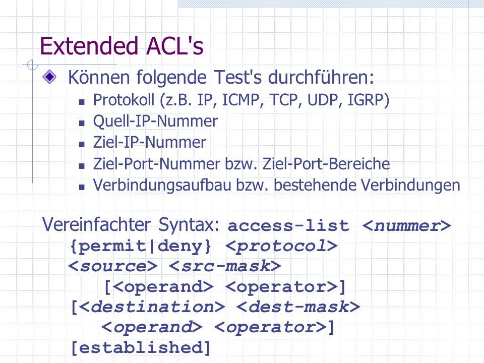 Extended ACL s Können folgende Test s durchführen: