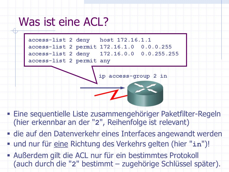 Was ist eine ACL access-list 2 deny host 172.16.1.1. access-list 2 permit 172.16.1.0 0.0.0.255.