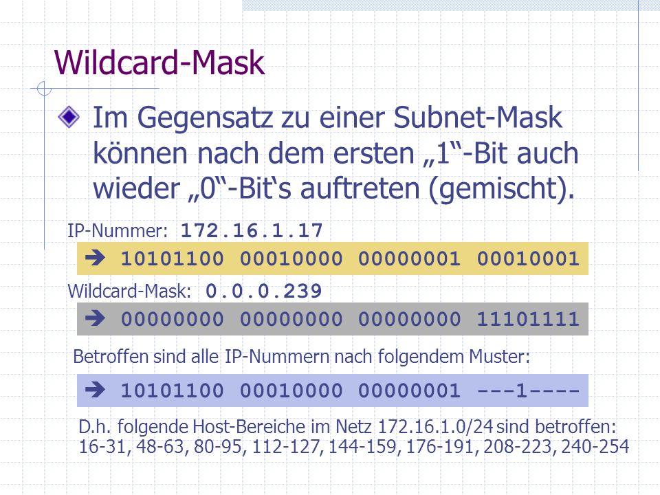 """Wildcard-Mask Im Gegensatz zu einer Subnet-Mask können nach dem ersten """"1 -Bit auch wieder """"0 -Bit's auftreten (gemischt)."""