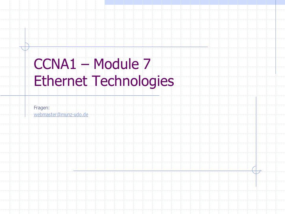 CCNA1 – Module 7 Ethernet Technologies