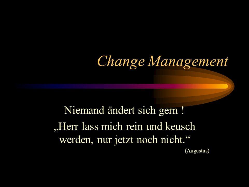 Change Management Niemand ändert sich gern !