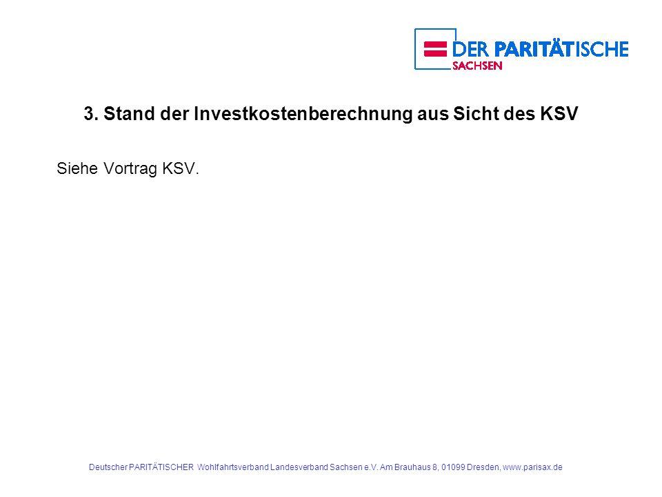 3. Stand der Investkostenberechnung aus Sicht des KSV