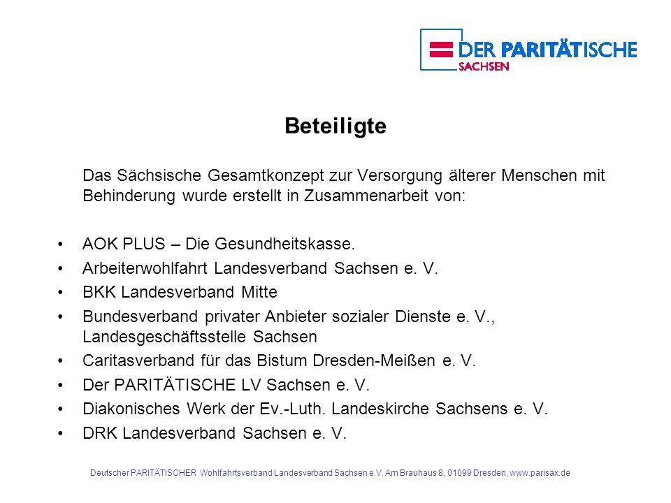Beteiligte Das Sächsische Gesamtkonzept zur Versorgung älterer Menschen mit Behinderung wurde erstellt in Zusammenarbeit von: