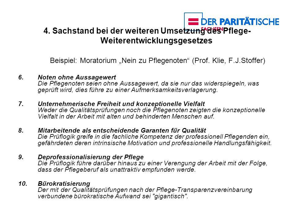 """4. Sachstand bei der weiteren Umsetzung des Pflege-Weiterentwicklungsgesetzes Beispiel: Moratorium """"Nein zu Pflegenoten (Prof. Klie, F.J.Stoffer)"""