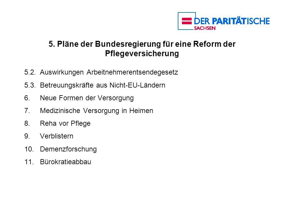 5. Pläne der Bundesregierung für eine Reform der Pflegeversicherung