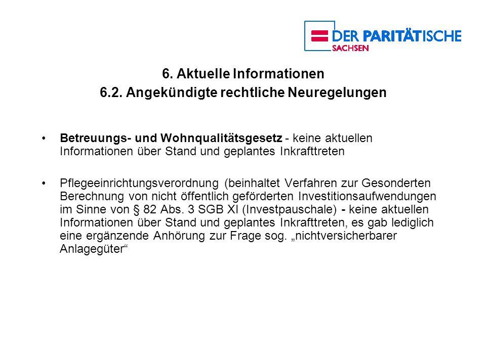 6. Aktuelle Informationen 6.2. Angekündigte rechtliche Neuregelungen