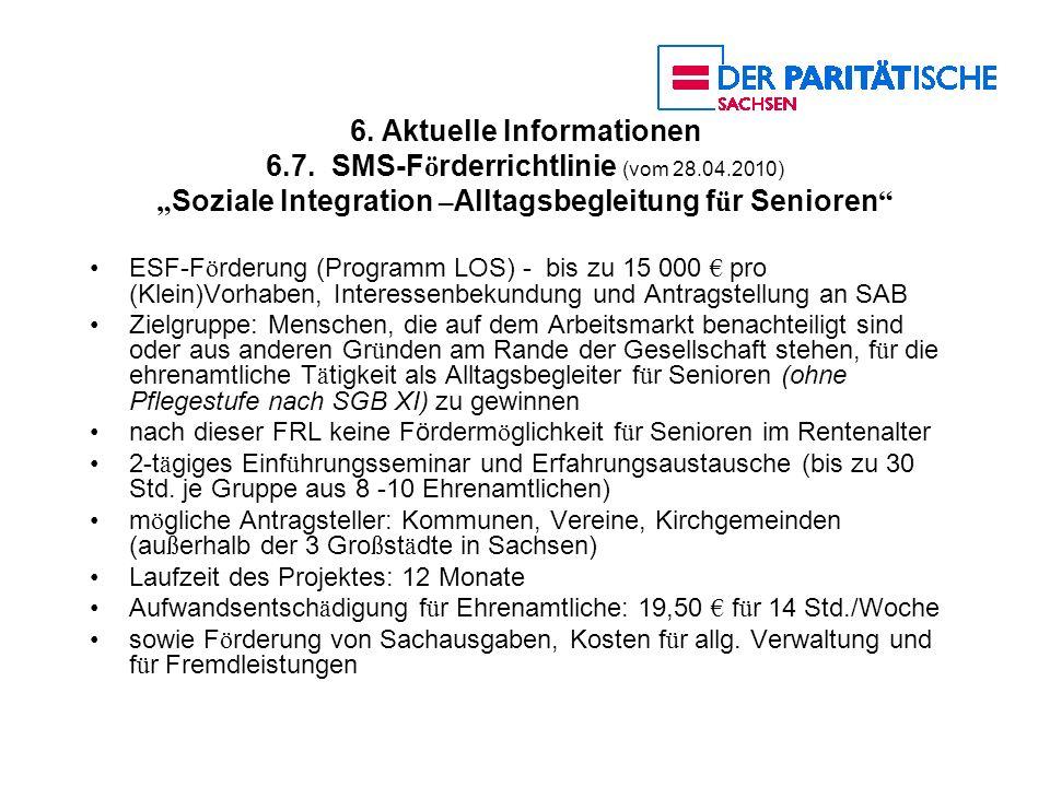6. Aktuelle Informationen 6. 7. SMS-Förderrichtlinie (vom 28. 04