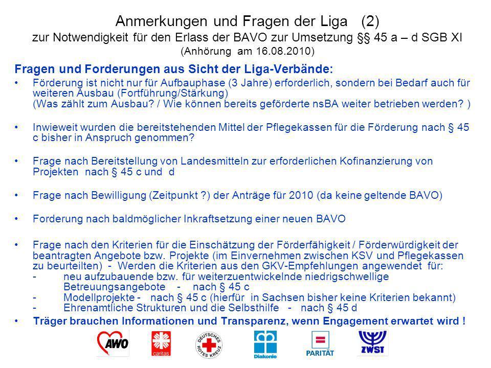 Anmerkungen und Fragen der Liga (2) zur Notwendigkeit für den Erlass der BAVO zur Umsetzung §§ 45 a – d SGB XI (Anhörung am 16.08.2010)