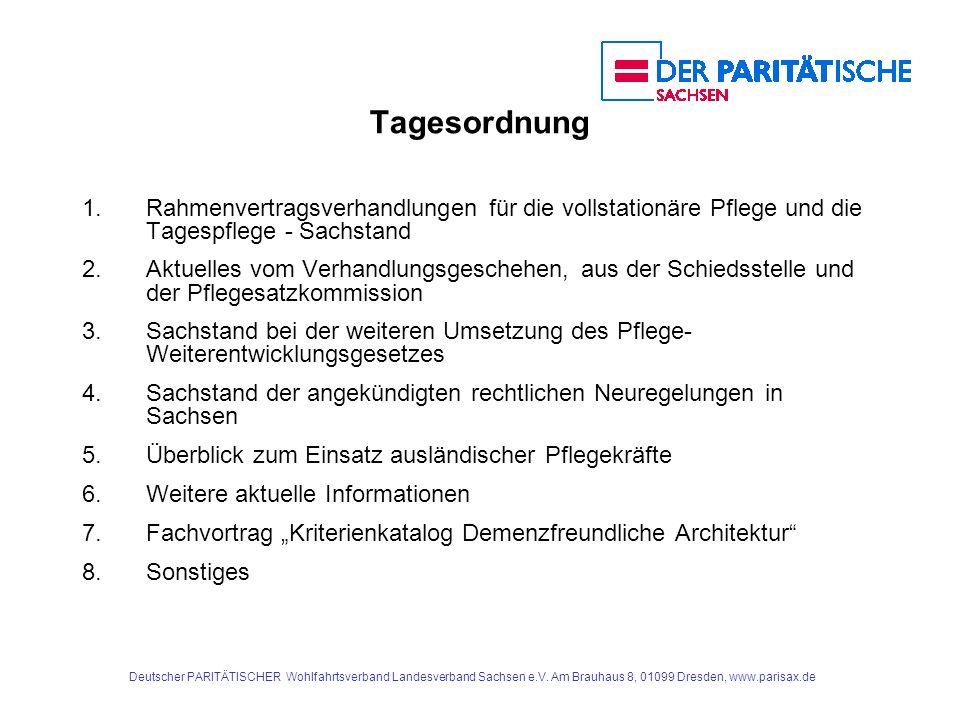Tagesordnung 1. Rahmenvertragsverhandlungen für die vollstationäre Pflege und die Tagespflege - Sachstand.